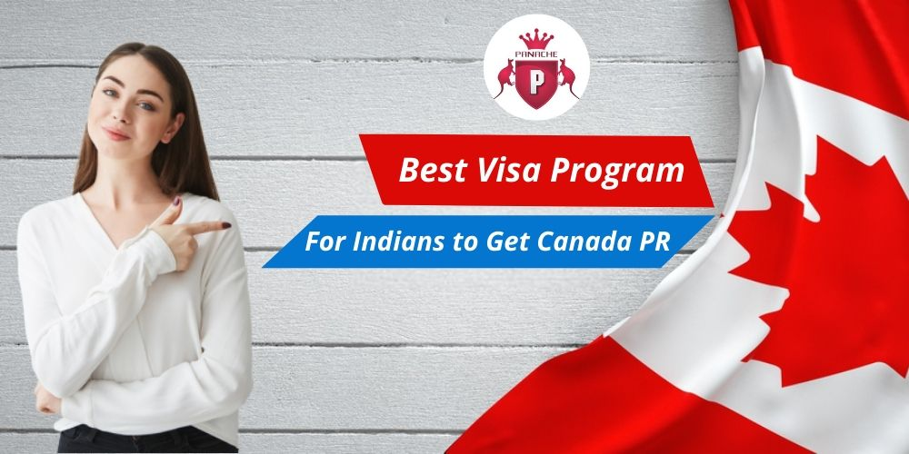 Which Is Best Visa Program For Indians To Get Permanent Residency In Canada?
