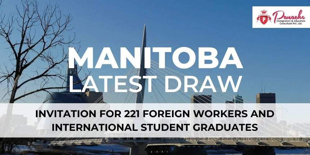 221 Foreign Workers and International Student Graduates Invited By Manitoba in Latest Draw