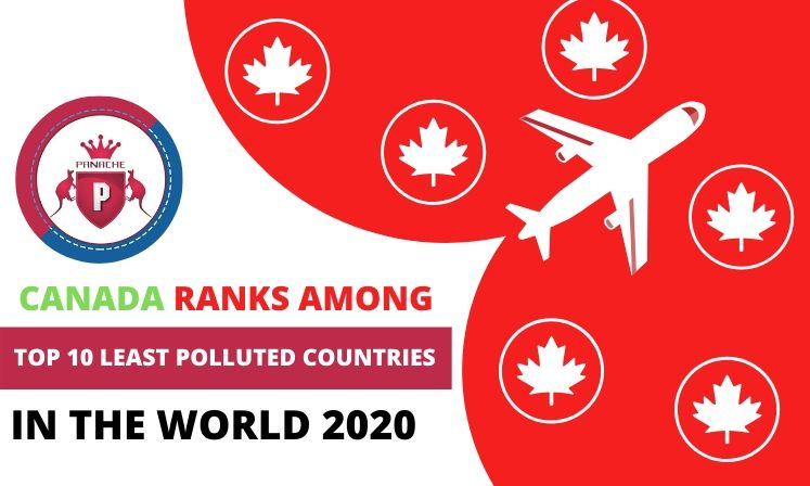 Choose Canada For Green Living- Canada Ranks Among Top 10 Least Polluted Countries In The World