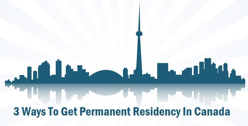 3 Ways to get Permanent Residency in Canada